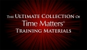 Ultimate Collection of Time Matters Training Materials